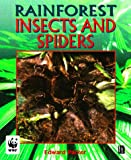 Insects and Spiders (Rainforests) (0750238712) by Parker, Ed
