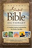 Nelson's Student Bible Dictionary: A Complete Guide to Understanding the World of the Bible (1418507547) by Youngblood, Ronald F.