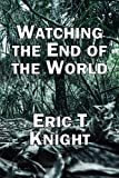 Watching the End of the World