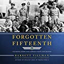 Forgotten Fifteenth: The Daring Airmen Who Crippled Hitler's War Machine Audiobook by Barrett Tillman Narrated by Robertson Dean