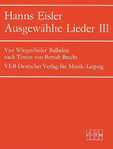 ausgewahlte-lieder-fur-singstimme-und-klavier-heft-3-uber-die-dauer-des-exils-4-wiegenlieder-ballade