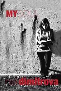 My Soul: Neli Dimitrova: 9781456788261: Amazon.com: Books
