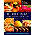 Die Erfolgsdit. Das Kochbuch nach Low Carb
