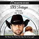 Trial by Fire Audiobook by BA Tortuga Narrated by Rusty Topsfield