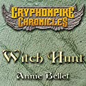 Witch Hunt: The Gryphonpike Chronicles, Book 1 Audiobook by Annie Bellet Narrated by Christine Padovan