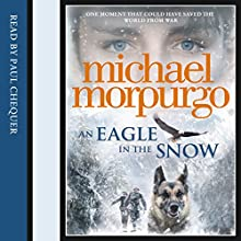 An Eagle in the Snow (       UNABRIDGED) by Michael Morpurgo Narrated by Paul Chequer
