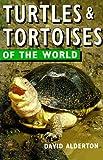 Turtles & Tortoises of the World (Of the World Series) (0713723912) by Alderton, David