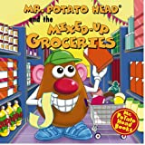 Mister Potato Head and the Mixed-Up Groceries (Mr. Potato Head Storybooks)