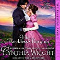 His Reckless Bargain: (The Raveneau Novels, Book 3) Audiobook by Cynthia Wright Narrated by Emily Beresford