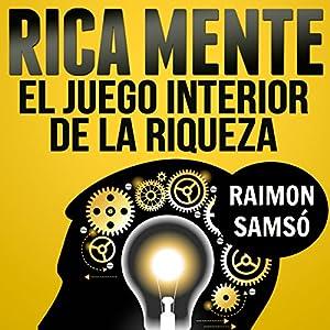 Rica Mente: el juego interior de la riqueza [The Inner Game of Wealth] Audiobook
