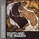Death and the Maiden (       UNABRIDGED) by Ariel Dorfman Narrated by John Kapelos, John Mahoney, Carolyn Seymour, Kristoffer Tabori