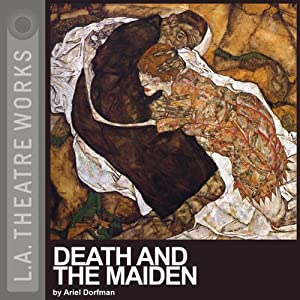 Death and the Maiden (Dramatized) | [Ariel Dorfman]