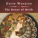 The House of Mirth (       UNABRIDGED) by Edith Wharton Narrated by Wanda McCaddon