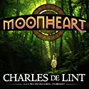 Moonheart Audiobook by Charles de Lint Narrated by Paul Michael Garcia