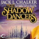 The Shadow Dancers: G.O.D. Inc., Book 2 Audiobook by Jack L. Chalker Narrated by Marcella Rose Sciotto