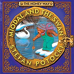 The Honey Way: Miodal and the Swan Audiobook