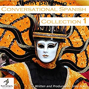 Conversational Spanish: Intermediate Collection One, Lessons 1-5 Audiobook