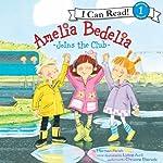 Amelia Bedelia Joins the Club | Herman Parish