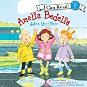 Amelia Bedelia Joins the Club | Herman Parish