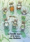La Famille Souris et la Mare aux libe...