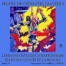 Leben und Taten des scharfsinnigen edlen Don Quijote de la Mancha: Buch 4 (       ungekürzt) von Miguel de Cervantes Saavedra Gesprochen von: Karlheinz Gabor