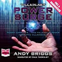 Villain.net: Power Surge Audiobook by Andy Briggs Narrated by Paul Thornley