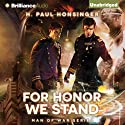 For Honor We Stand: Man of War, Book 2 (       UNABRIDGED) by H. Paul Honsinger Narrated by Ray Chase