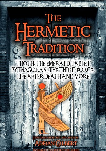 The Hermetic Tradition: Thoth, Pythagoras, The Third Force, Life After Death and More by World Wide Multi Media