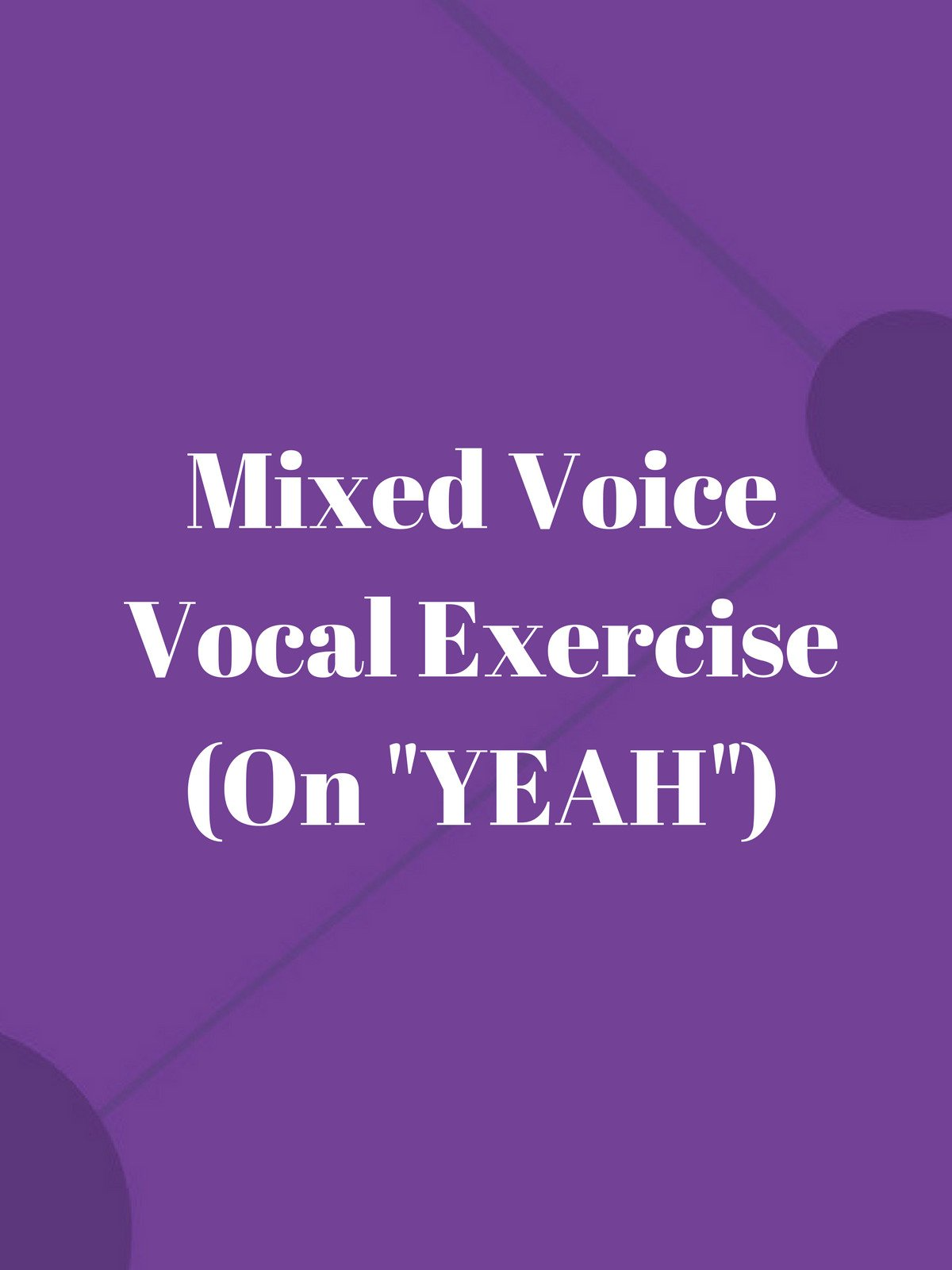 """Mixed Voice Vocal Exercise (On """"YEAH"""")"""