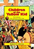 Children of the Yellow Kid: The Evolution of the American Comic Strip