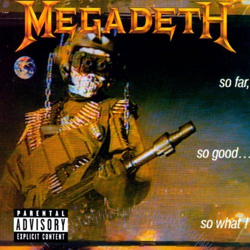 So Far, So Good...So What! by Megadeth Extra tracks, Original recording remastered edition (2004) Audio CD by Megadeth