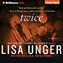Twice: Lydia Strong, Book 3 (       UNABRIDGED) by Lisa Unger Narrated by Emily Beresford