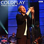 Coldplay: Then and Now (Live)