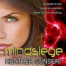Mindsiege | Livre audio Auteur(s) : Heather Sunseri Narrateur(s) : Amy Landon