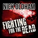 Fighting for the Dead: Henry Christie Series, Book 18 (       UNABRIDGED) by Nick Oldham Narrated by James Warrior
