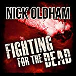 Fighting for the Dead: Henry Christie Series, Book 18 | Nick Oldham