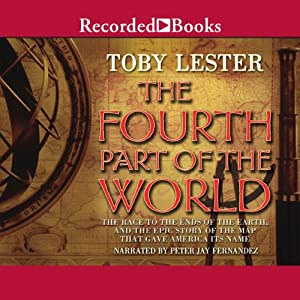 The Fourth Part of the World: The Race to the Ends of the Earth | [Toby Lester]