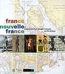 France, Nouvelle France : naissance d...