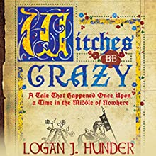Witches Be Crazy (       UNABRIDGED) by Logan J. Hunder Narrated by James Patrick Cronin