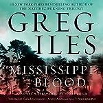 Mississippi Blood: A Novel | Greg Iles