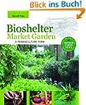 Bioshelter Market Garden: A Permacult...