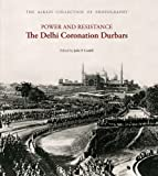 Power and Resistance: The Delhi Coronation Durbars