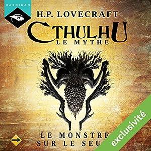 Le Monstre sur le seuil (Cthulhu - Le mythe)   Livre audio