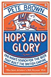img - for Hops and Glory: One Man's Search for the Beer That Built the British Empire book / textbook / text book