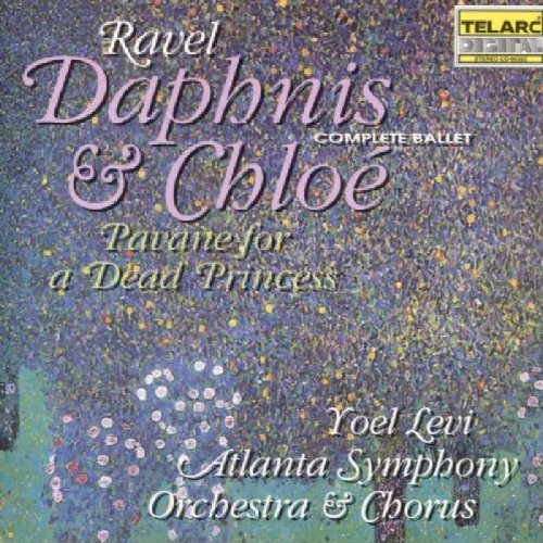 Maurice Ravel: Daphnis & Chloe/Pavane For A Dead Princess