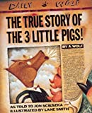 Jon Scieszka The True Story of the 3 Little Pigs