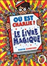 Où est Charlie ? Le livre magique par Handford
