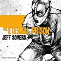 The Eternal Prison (       UNABRIDGED) by Jeff Somers Narrated by Todd McLaren