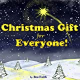 Christmas books: Christmas Gift For Everyone! - The True Story of Christmas (Children s christmas books; Little Christian)