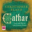 Cathar Audiobook by Christopher Bland Narrated by Peter Noble, Julie Teal